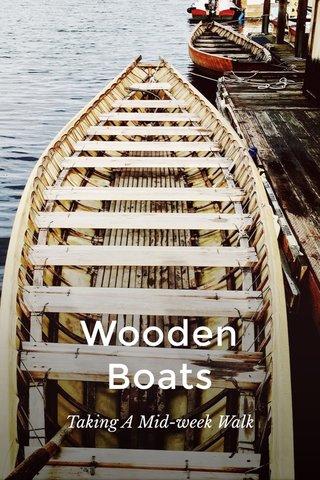 Wooden Boats Taking A Mid-week Walk