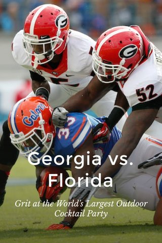 Georgia vs. Florida Grit at the World's Largest Outdoor Cocktail Party