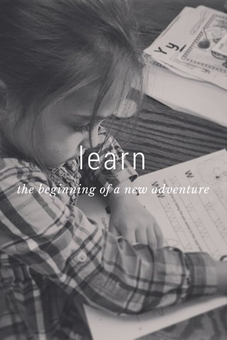 learn the beginning of a new adventure