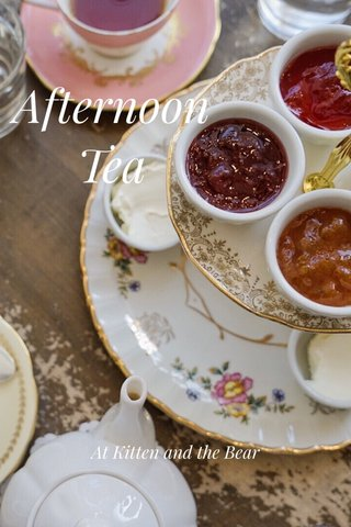Afternoon Tea At Kitten and the Bear