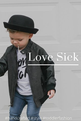Love Sick #handcrafted #style #toddlerfashion