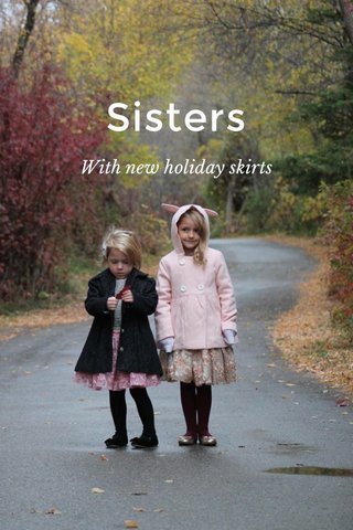 Sisters With new holiday skirts