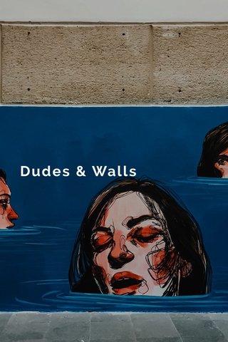 Dudes & Walls