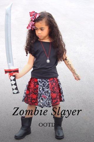 Zombie Slayer OOTD