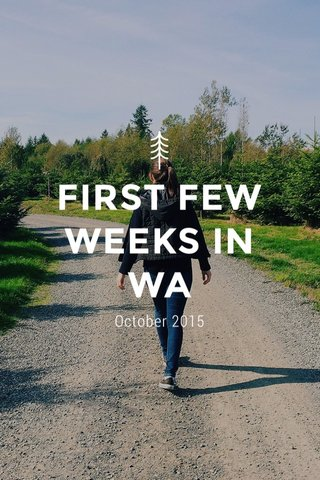 FIRST FEW WEEKS IN WA October 2015