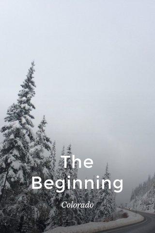 The Beginning Colorado