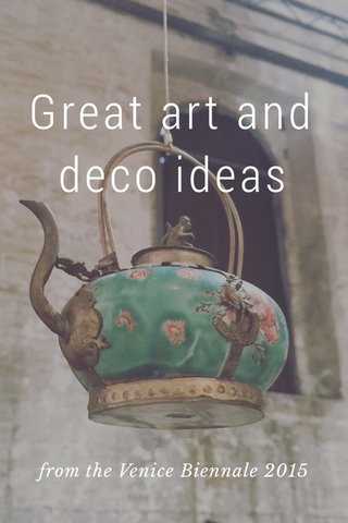 Great art and deco ideas from the Venice Biennale 2015
