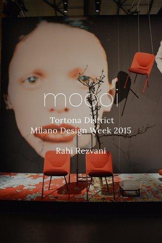 moooi Tortona District Milano Design Week 2015 Rahi Rezvani