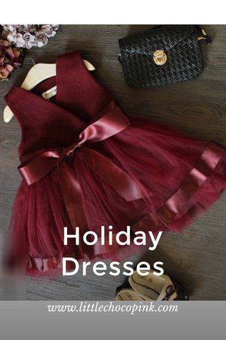 Holiday Dresses www.littlechocopink.com
