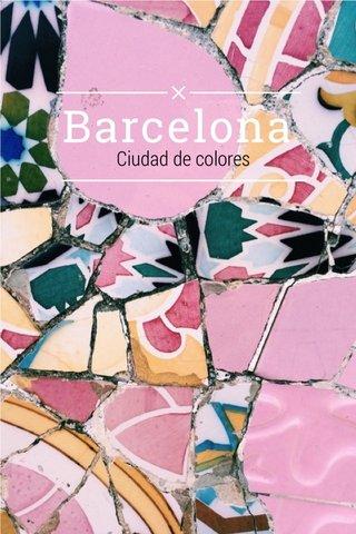Barcelona Ciudad de colores