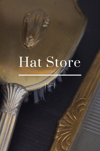 Hat Store  SF 