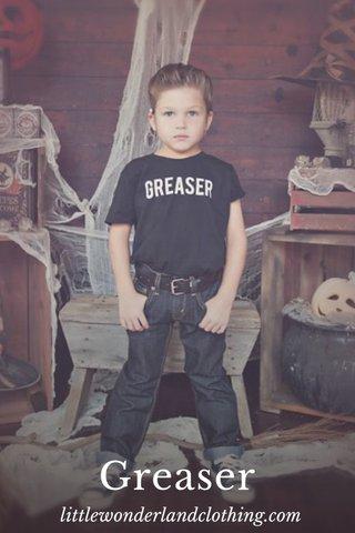 Greaser littlewonderlandclothing.com