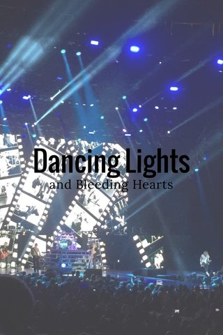 Dancing Lights and Bleeding Hearts