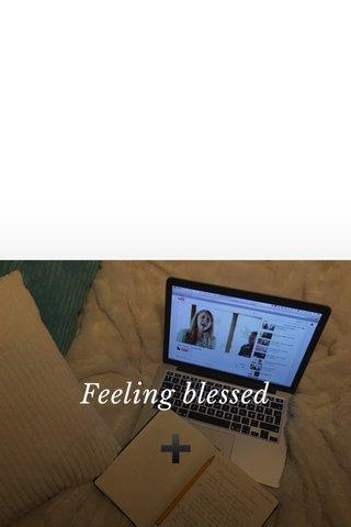 Feeling blessed ➕