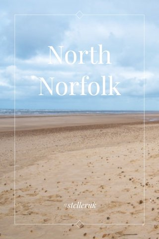 North Norfolk #stelleruk