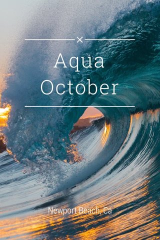 Aqua October Newport Beach, Ca
