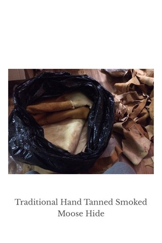 Traditional Hand Tanned Smoked Moose Hide