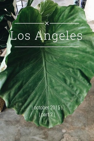 Los Angeles   october 2015     part 2  