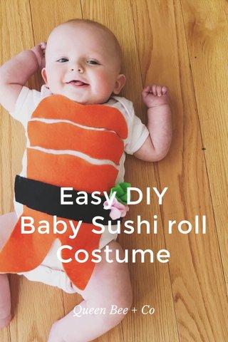 Easy DIY Baby Sushi roll Costume Queen Bee + Co