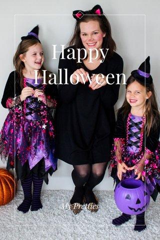 Happy Halloween My Pretties