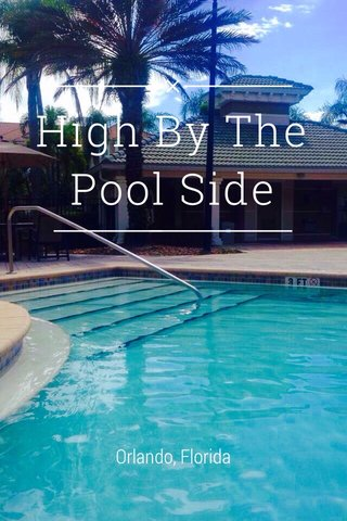 High By The Pool Side Orlando, Florida