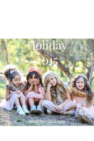 Holiday 2015 modernechild.com