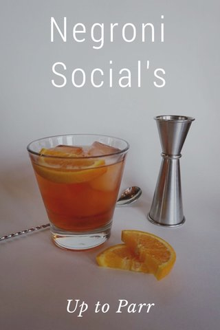 Negroni Social's Up to Parr