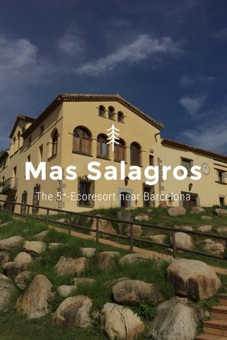 Mas Salagros The 5*-Ecoresort near Barcelona