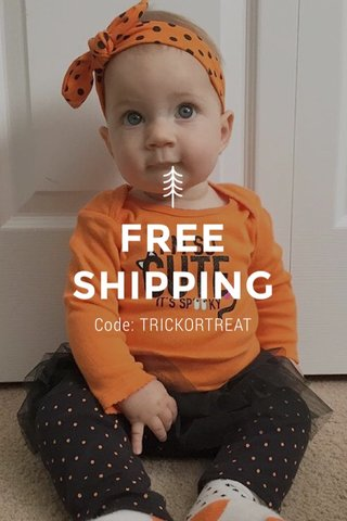FREE SHIPPING Code: TRICKORTREAT