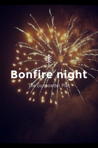 Bonfire night The Gunpowder Plot