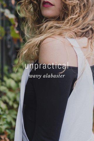 unpractical wavy alabaster