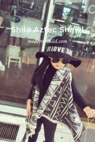 Shilo Aztec Shawl modernechild.com