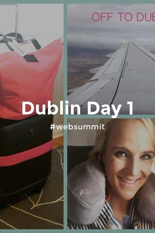 Dublin Day 1 #websummit