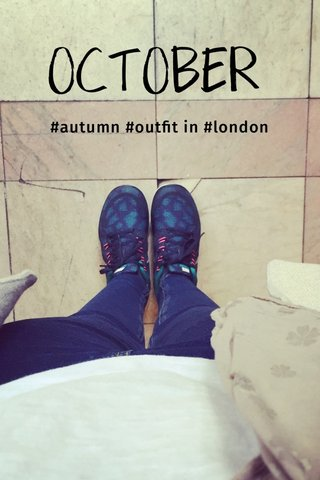 OCTOBER #autumn #outfit in #london