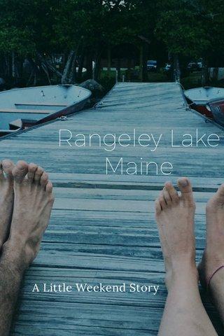 Rangeley Lake Maine A Little Weekend Story