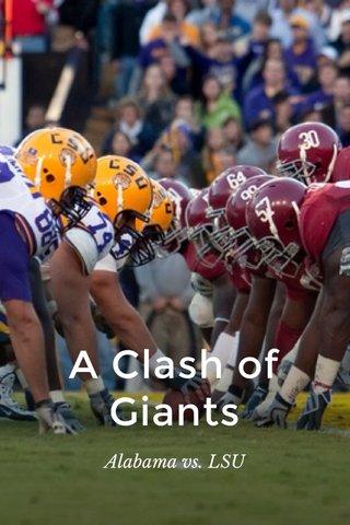A Clash of Giants Alabama vs. LSU