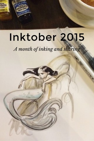 Inktober 2015 A month of inking and sharing