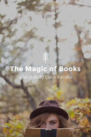 The Magic of Books a fairytale by Claire Kairalla