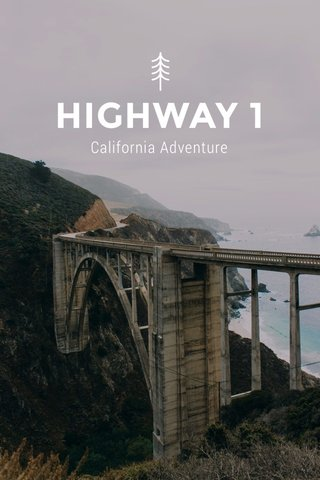 HIGHWAY 1 California Adventure
