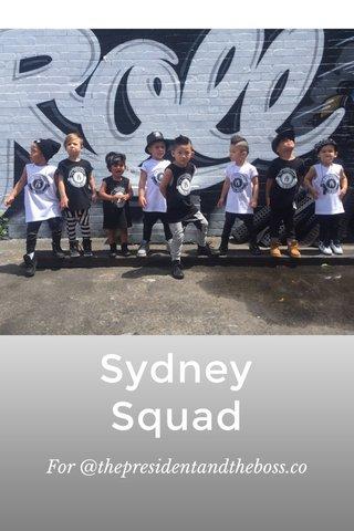 Sydney Squad For @thepresidentandtheboss.co