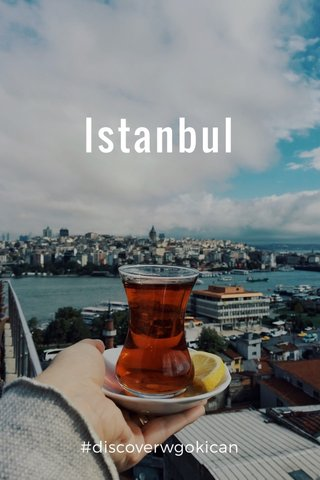 Istanbul #discoverwgokican