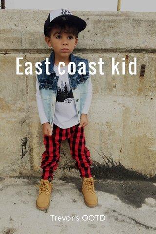 East coast kid Trevor's OOTD