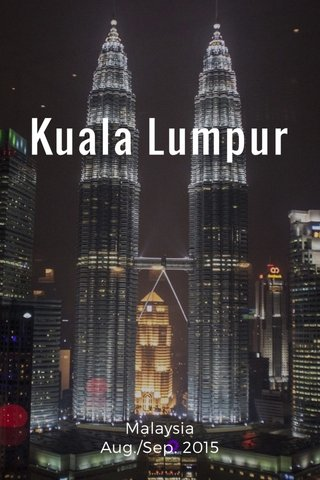 Kuala Lumpur Malaysia Aug./Sep. 2015