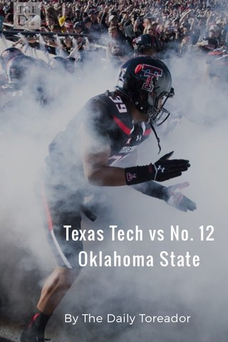 Texas Tech vs No. 12 Oklahoma State By The Daily Toreador