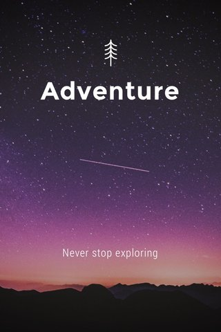 Adventure Never stop exploring