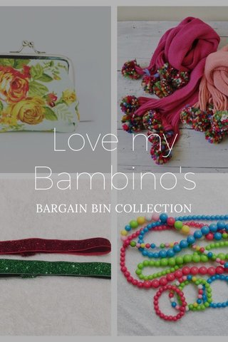 Love my Bambino's BARGAIN BIN COLLECTION