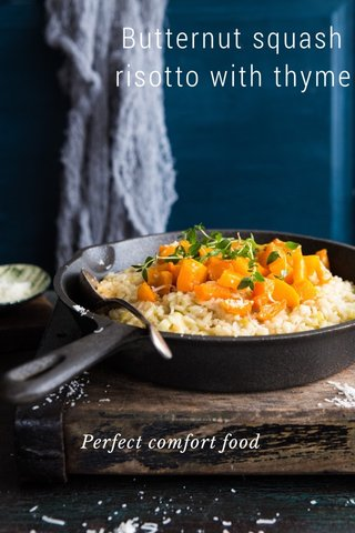 Butternut squash risotto with thyme Perfect comfort food