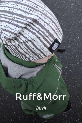 Ruff&Morr Birch