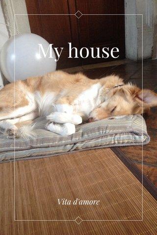 My house Vita d'amore