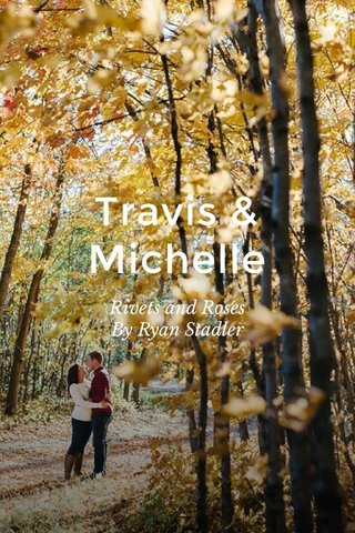 Travis & Michelle Rivets and Roses By Ryan Stadler